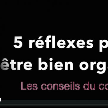 5 réflexes pour être bien organisé