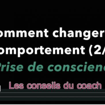Changer de comportement (2ème partie)