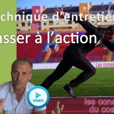 Passer à l'action – Technique d'entretien