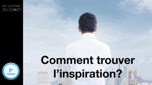 Comment trouver l'inspiration?